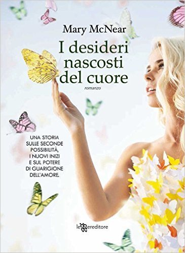I desideri nascosti del cuore (The Butternut Lake Trilogy, #1)  by  Mary McNear
