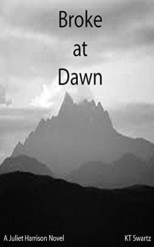 Broke At Dawn: A Juliet Harrison Novel 5  by  KT Swartz