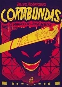 Cortabundas - O maníaco do Zé Walter Talles Rodrigues