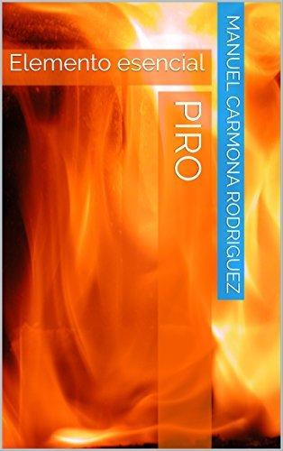 Piro: Elemento esencial Manuel Carmona Rodriguez