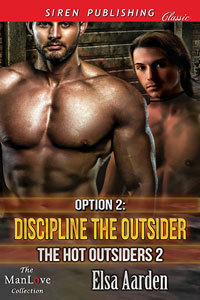 Option 2: Discipline the Outsider (The Hot Outsiders, #2) Elsa Aarden