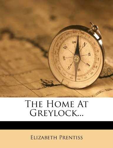 The Home At Greylock...  by  Elizabeth Prentiss