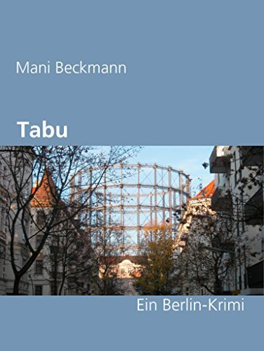 Tabu: Ein Berlin-Krimi Mani Beckmann