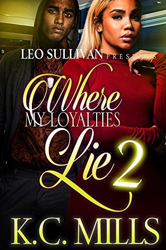 Where My Loyalties Lie 2  by  K.C. Mills