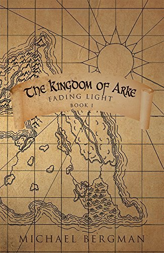 The Kingdom of Arke: Fading Light Michael Bergman