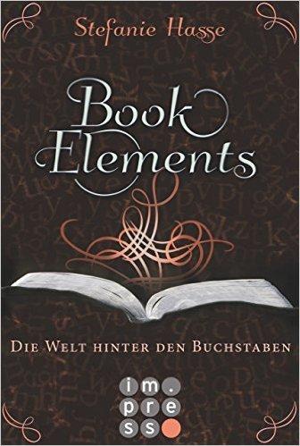 Die Welt hinter den Buchstaben (BookElements #2) Stefanie Hasse