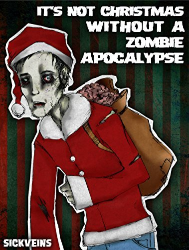 Its Not Christmas Without A Zombie Apocalypse Luke Aspinall