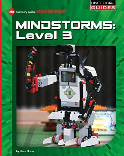Mindstorms: Level 3 (21st Century Skills Innovation Library: Unofficial Guides)  by  Rena Hixon