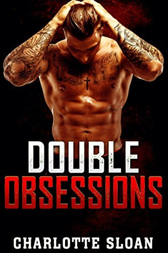 ROMANCE: Double Obsessions: (AMAZING VALUE BONUS OF 40+ FREE BOOKS!!!) (Contemporary New Adult Pregnancy Threesome Short Stories)  by  Charlotte Sloan