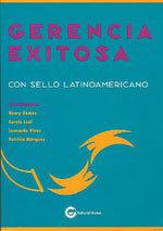 Gerencia Exitosa con sello latinoamericano  by  Henry Gomez