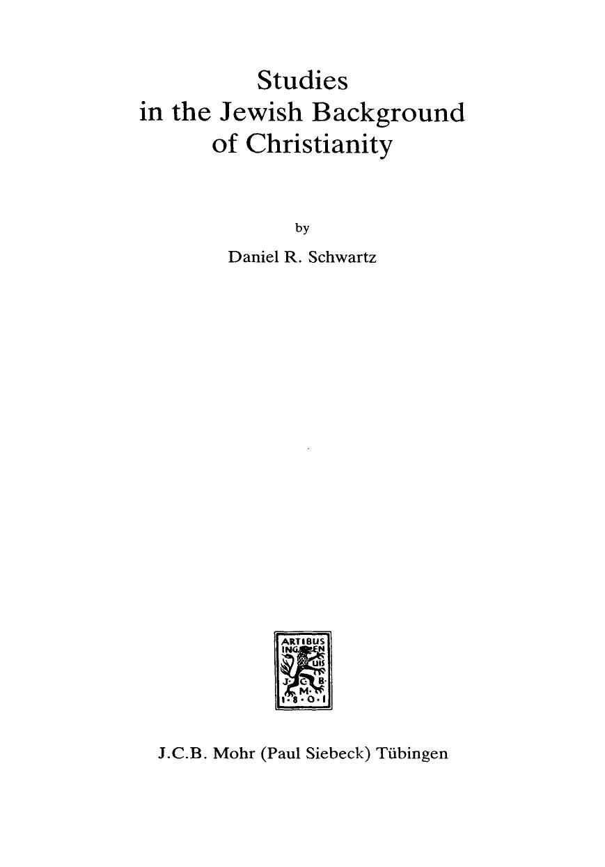 Studies in the Jewish Background of Christianity  by  Daniel R. Schwartz