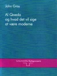 Al Qaeda og hvad det vil sige at være moderne  by  John N. Gray