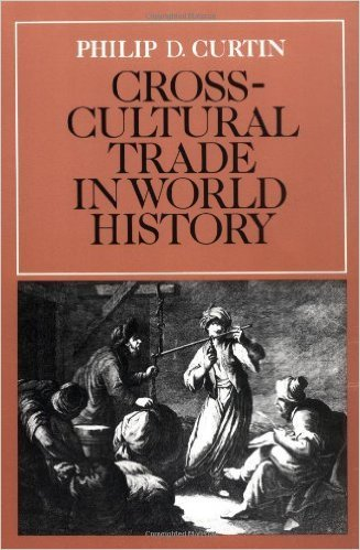 Cross-Cultural Trade in World History  by  Curtin Philip D
