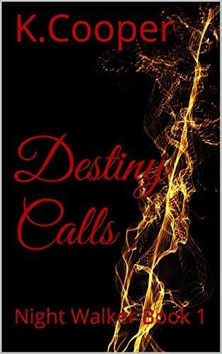 Destiny Calls (Night Walkers Book 1) K.  Cooper
