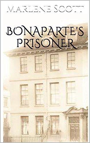 Bonapartes Prisoner (Secrets of Rose House Book 1) Marlene Scott