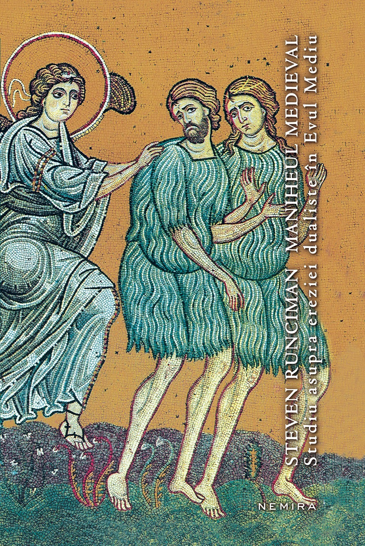 Maniheul medieval: studiu asupra ereziei dualiste în Evul Mediu  by  Steven Runciman
