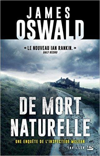 De mort naturelle (Inspecteur McLean #1)  by  James  Oswald