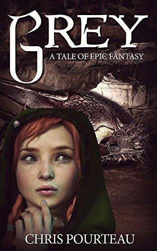 Grey: A Tale of Epic Fantasy Chris Pourteau