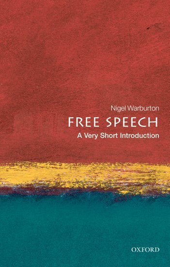 Free Speech: A Very Short Introduction Nigel Warburton