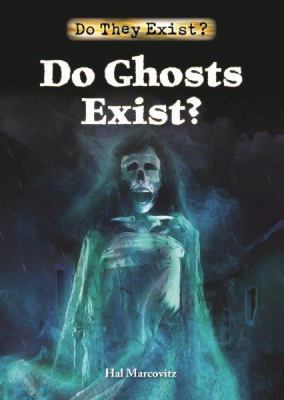 Do Ghosts Exist? Hal Marcovitz
