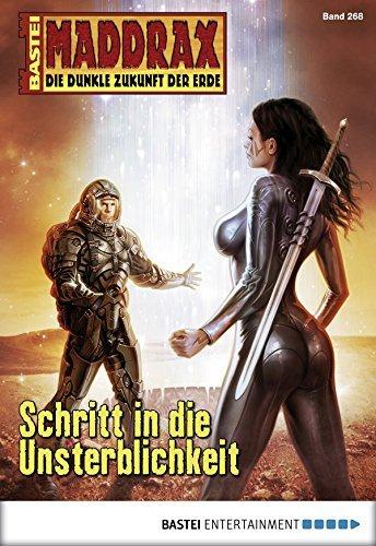 Maddrax - Folge 268: Schritt in die Unsterblichkeit  by  Jo Zybell