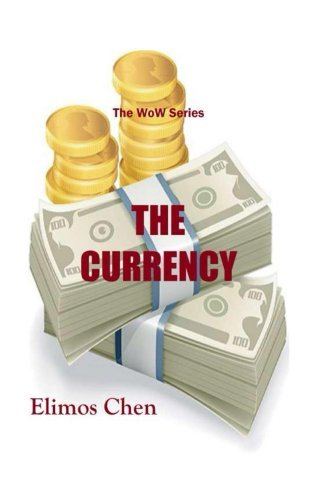 The Currency (The WoW Book 1) Elimos Chen
