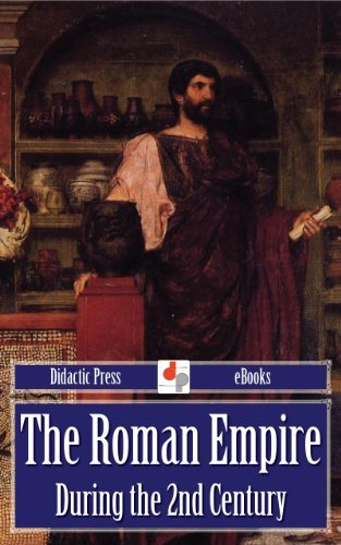 The Roman Empire During the 2nd Century William Capes