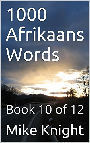 1000 Afrikaans Words: Book 10 of 12 (Essential Words Series) Mike Knight
