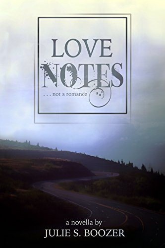 Love Notes: . . . not a romance  by  Julie Boozer