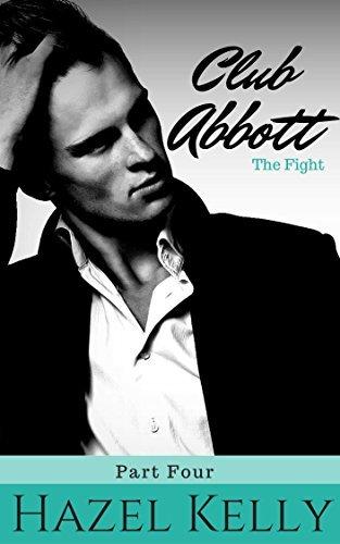Club Abbott: The Fight (Club Abbott Series, #4)  by  Hazel Kelly