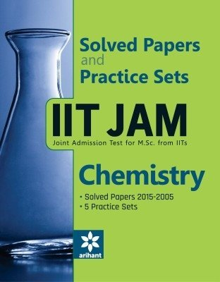 IIT JAM (Joint Admission test for M. Sc. From IITs) - Chemistry  by  Arihant