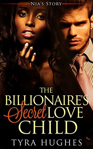 Romance: BWWM: The Billionaires Secret Love Child: Nias Story (BBW Alpha Male Pregnancy Romance) Tyra Hughes