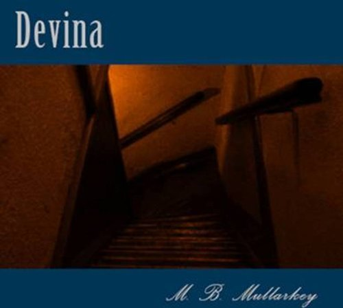 Devina  by  M.B. Mullarkey