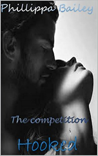 The Competition: Hooked  by  Phillippa Bailey