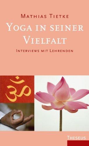 Yoga in seiner Vielfalt: Interviews mit Lehrenden  by  Mathias Tietke