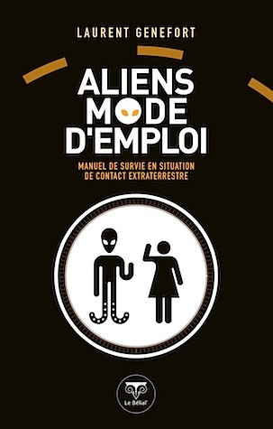 Aliens mode d'emploi  by  Laurent Genefort