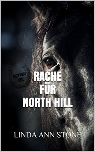 Rache für North Hill (Green Valley Serie, Band 6)  by  Linda Ann Stone