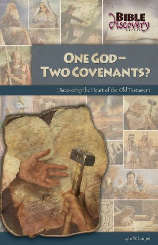 One God-Two Covenants?: Discovering the Heart of the Old Testament (Bible Discovery Series Book 2)  by  Lyle W. Lange