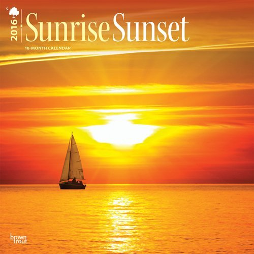 Sunrise Sunset 2016 Square 12x12 Wall Calendar BrownTrout