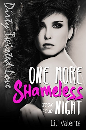 One More Shameless Night (Dirty Twisted Love Book 4)  by  Lili Valente