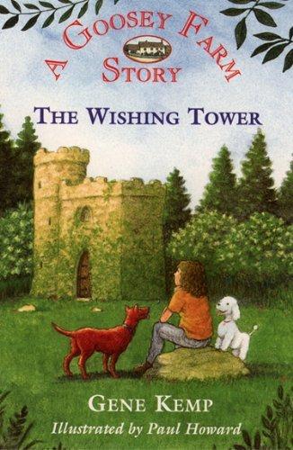 Goosey Farm: The Wishing Tower Gene Kemp