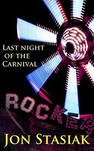Last night of the Carnival  by  Jon Stasiak