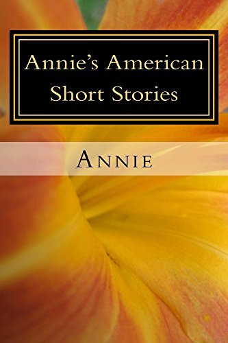Annies American Short Stories  by  Annie