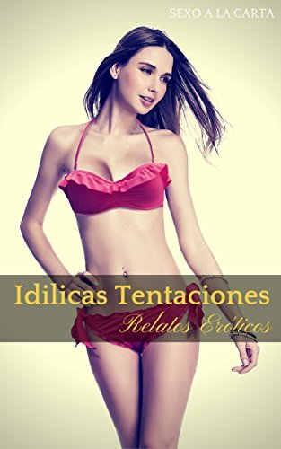 Idilicas Tentaciones: Sexo, Erotismo y Otras Pasiones Carnales Fabrizzia Ee