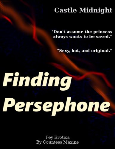 Finding Persephone (Castle Midnight Book 1) Countess Maxine