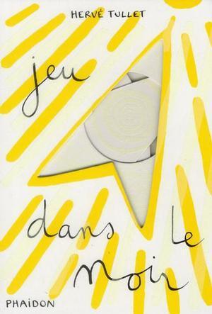 Jeu dans le noir  by  Hervé Tullet