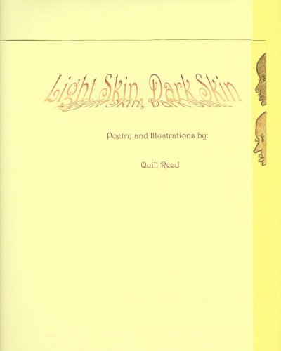 Light Skin Dark Skin  by  Quill Reed