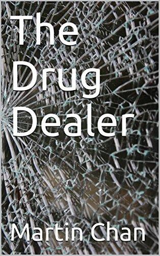 The Drug Dealer: Short story  by  Martin Chan
