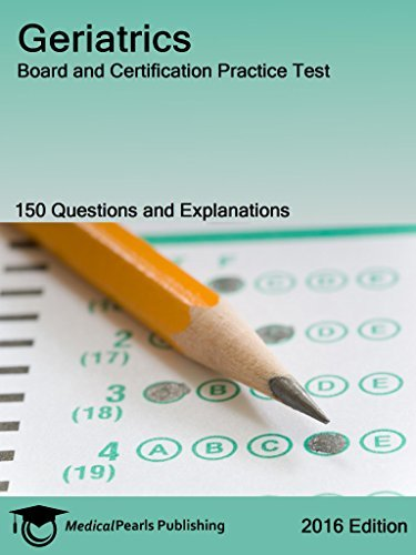 Geriatrics: Board and Certification Practice Test  by  Richard Whitten