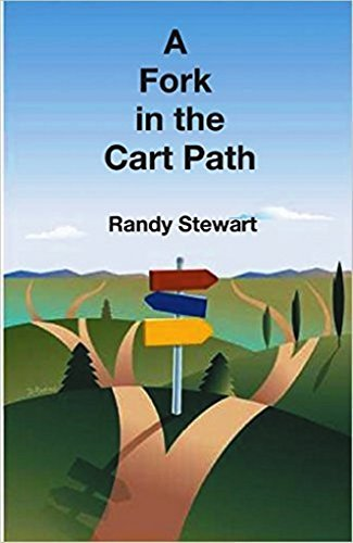 A Fork in the Cart Path: a struggling bogey golfer considers giving up the game forever  by  Jonathan  Lynch